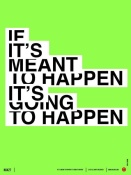 NAXART Studio - If It's Meant To Happen Poster