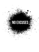 NAXART Studio - No Excuses Poster White