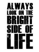 NAXART Studio - Bright Side of Life Poster Poster White