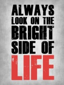 NAXART Studio - Bright Side of Life Poster Poster Grey