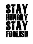 NAXART Studio - Stay Hungry Stay Foolish Poster White
