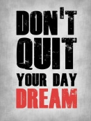NAXART Studio - Don't Quit Your Day Dream 1