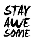 NAXART Studio - Stay Awesome Poster White