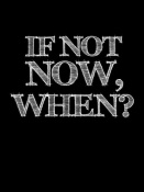 NAXART Studio - If Not Now, When? Poster Black
