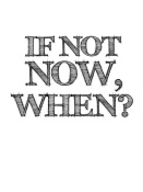 NAXART Studio - If Not Now, When? Poster White