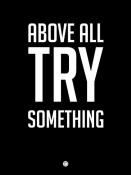 NAXART Studio - Above All Try Something Poster 1