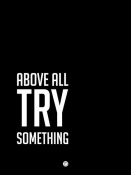 NAXART Studio - Above All Try Something Poster 2