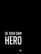 NAXART Studio - Be Your Own Hero Poster Black