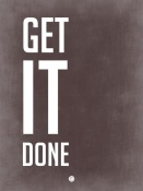 NAXART Studio - Get It Done Poster Grey