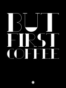 NAXART Studio - But First Coffee Poster 1