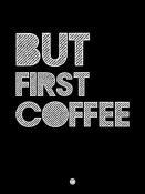 NAXART Studio - But First Coffee Poster 2