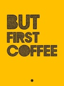 NAXART Studio - But First Coffee Poster 3