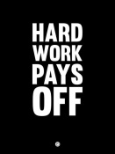 NAXART Studio - Hard Work Pays Off Poster 1