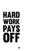 NAXART Studio - Hard Work Pays Off Poster 2
