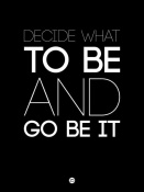 NAXART Studio - Decide What To Be And Go Be It Poster 1