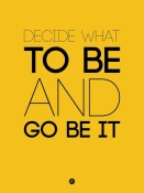 NAXART Studio - Decide What To Be And Go Be It Poster 2