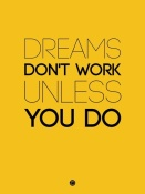 NAXART Studio - Dreams Don't Work Unless You Do 1