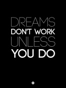 NAXART Studio - Dreams Don't Work Unless You Do 2