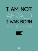 NAXART Studio - I am Not Afraid Poster 2