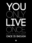 NAXART Studio - You Only Live Once Poster Black