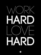 NAXART Studio - Work Hard Love Hard Poster Black