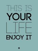 NAXART Studio - This Is Your Life Poster Blue