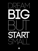 NAXART Studio - Dream Big But Start Small 1