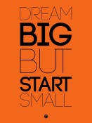 NAXART Studio - Dream Big But Start Small 2