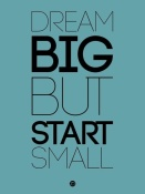 NAXART Studio - Dream Big But Start Small 3