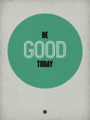 NAXART Studio - Be Good Today 1