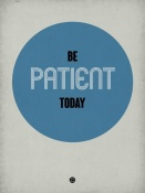 NAXART Studio - Be Patient Today 1