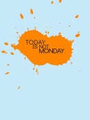 NAXART Studio - Today Is Not Monday Poster 1