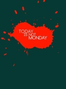 NAXART Studio - Today Is Not Monday Poster 2
