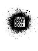 NAXART Studio - Dream Bigger Poster White