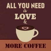 NAXART Studio - All You Need Is Love And More Coffee