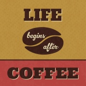 NAXART Studio - Life Begins After Coffee