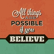 NAXART Studio - All Things Are Possible If You Believe