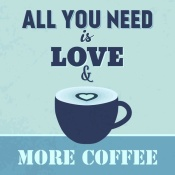 NAXART Studio - All You Need Is Love And More Coffee 1