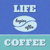 NAXART Studio - Life Begins After Coffee 1