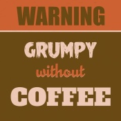 NAXART Studio - Grumpy Without Coffee 1