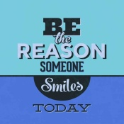 NAXART Studio - Be The Reason Someone Smiles Today 1