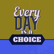 NAXART Studio - Every Day Is A Choice 1