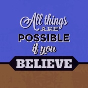 NAXART Studio - All Things Are Possible If You Believe 1