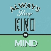 NAXART Studio - Always Keep Kind In Mind 1