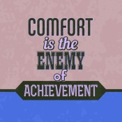NAXART Studio - Comfort Is The Enemy Of Achievement 1
